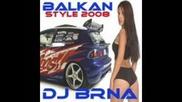 Dj Brna - Balkan Style 2008 - Mix Www.balkanblackbeats.de.vu.flv