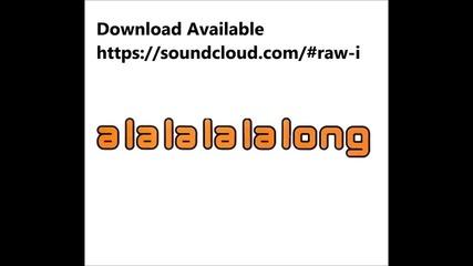Raw I - A Long Longgg (sweat - Inner Cirle Trap-dnb Remix)