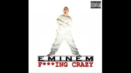 Eminem - Fucking Crazy ( Dangerous Remix )