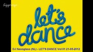 Dj Neonglass (nl) - Let's Dance Vol 01 21-05-2012 [high quality]