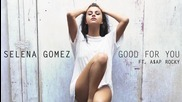 Selena Gomez - Good For You (audio) ft. A$ap Rocky