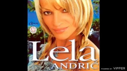 Lela Andric - Sve sto cujem ne verujem - (Audio 2002)