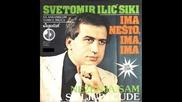 Svetomir Ilic Siki - Ima nesto ima ima