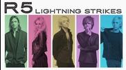 R5 - Lightning Strikes (audio Only)