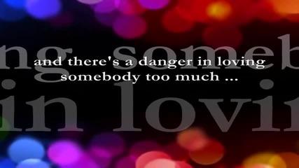 Sometimes Love Just Ain't Enough -- Lyrics -- Patty Smyth & Don Henley