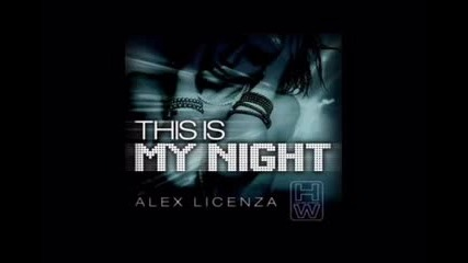 Alex Licenza - This Is My Night [vocal mix]