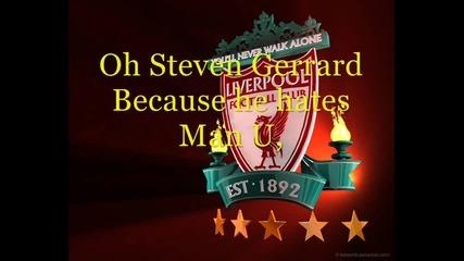 Oh Steven Gerrard - Too Good To be True - Fan Chant