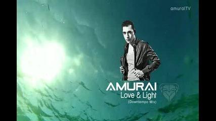 Amurai - Love Light (downtempo Mix)