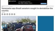 Venezuela Says Brazil Senators Sought to Destabilize the Country