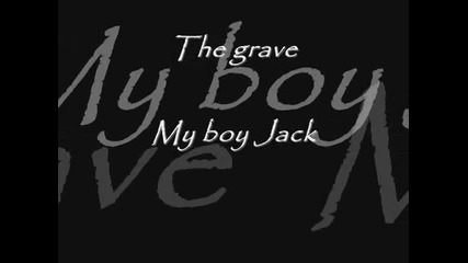 My boy Jack - Гробът, който изкопаха имаше цветя