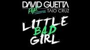 David Guetta feat. Taio Cruz - Little Bad Girl