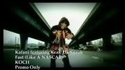Kafani ft Keak Da Sneak - Fast (like A Nascar)