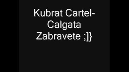 Kubrat Cartel - Chalgata Zabravete