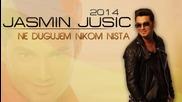 Jasmin Jusic Jasko i Juzni Vetar - 2014 - Ne dugujem nikom nista (hq) (bg sub)