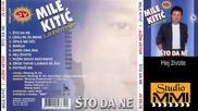 Mile Kitic i Juzni Vetar - Hej, zivote (Audio 1988)