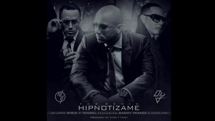 /превод/ Wisin Y Yandel & Daddy Yankee - Hipnotizame (remix)