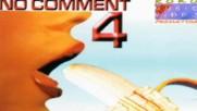 No Comment 4 - Когато слънцето се скрие зад камбаните (mix)