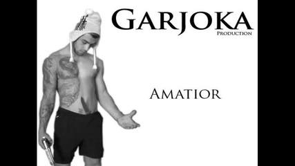 Garjoka - Amatioorrrrr