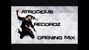 Atrocious Recordz Opening Mix!!