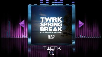 Twrk - Spring Break