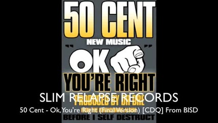 50 Cent - Ok, Youre Right (final Version) [cdq]