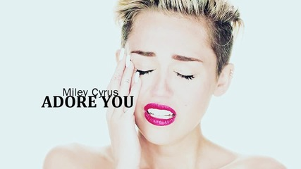 + превод: Miley Cyrus - Adore You