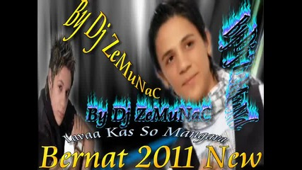Bernat New Song 2011 - Lava Kas Soo Mangava - By Dj Zemunac.wmv