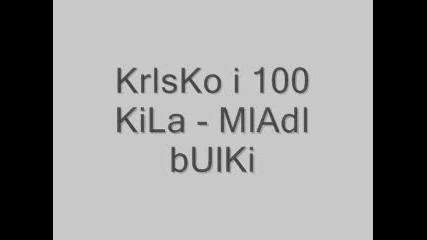 Krisk0 I 100 Kila - Mladi Bulki
