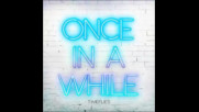 *2016* Timeflies - Once in a While