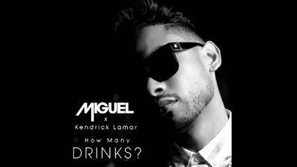 Miguel feat. Kendrick Lamar - How Many Drinks