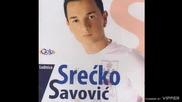 Srecko Savovic - Ubij zicu - (Audio 2008)