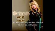 - Orianthi - Shut Up and Kiss Me (with lyrics)