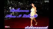 *new*Rihanna - How I Like It*  +  DOWNLOAD