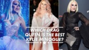 Who's the best Kylie? Kylie Minogue vs her drag impersonators