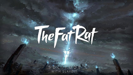 Thefatrat & Slaydit - Solitude