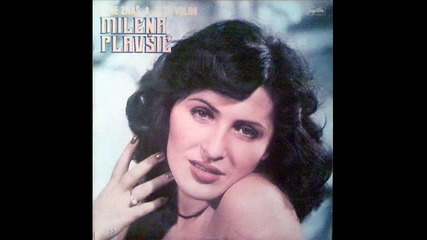Milena Plavsic - Ti ne znas, a ja te volim