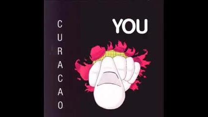 Curacao - You