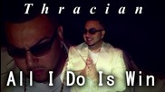 Thracian - All I Do Is Win [Official Audio 2015]