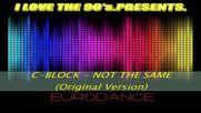 C-block - Not The Same (original Version 2010)