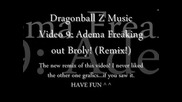 Dragonball Z Amv! Adema Freaking out Broly! (remix)