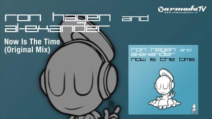 Ron Hagen ft. Al Exander - Now Is The Time (original Mix)