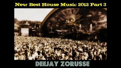 New Best House Music 2012 Part 3 By Dj Zoru$$