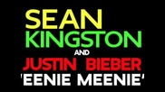 Sean Kingston feat Justin Bieber - Eenie Meenie