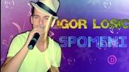 Сръбско 2012! Igor Losic - Spomeni