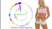 Kate Ryan - Robots ( Radio Edit )