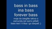 Много Луд Bass :)