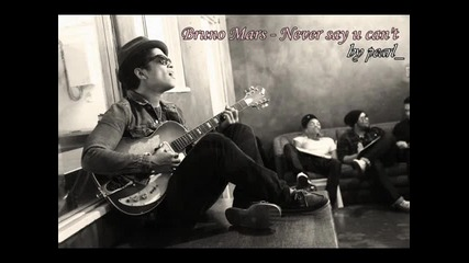 Страхотна ! Bruno Mars - Never say u cant + Превод + Subs