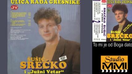 Srecko Susic i Juzni Vetar - To mi je od Boga dato (Audio 1992)