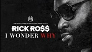 Rick Ross - I Wonder Why (official Video)