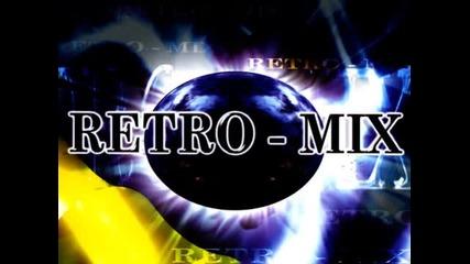 Най - ритмичния Ретро Микс - само подбрано